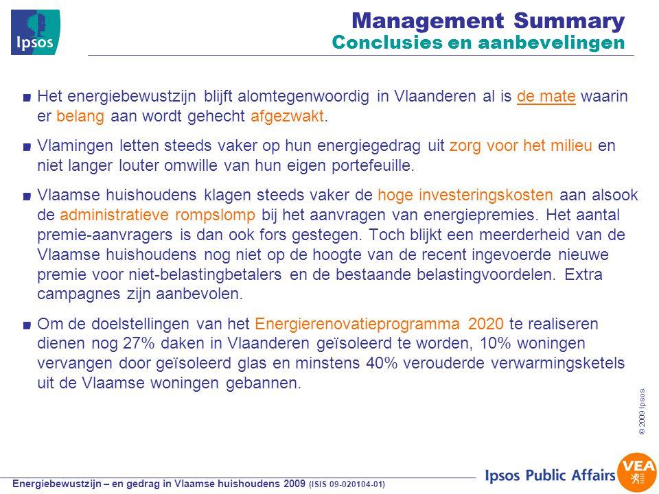Energiebewustzijn – en gedrag in Vlaamse huishoudens 2009 (ISIS 09-020104-01) © 2009 Ipsos Het energiebewustzijn blijft alomtegenwoordig in Vlaanderen al is de mate waarin er belang aan wordt gehecht afgezwakt.