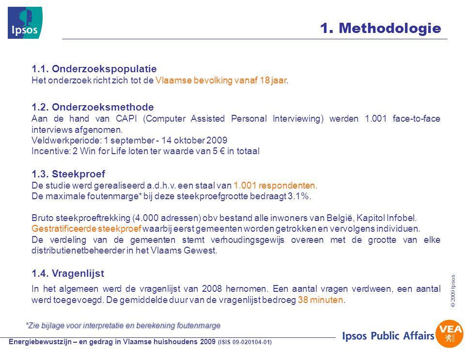 Energiebewustzijn – en gedrag in Vlaamse huishoudens 2009 (ISIS 09-020104-01) © 2009 Ipsos 13 1.