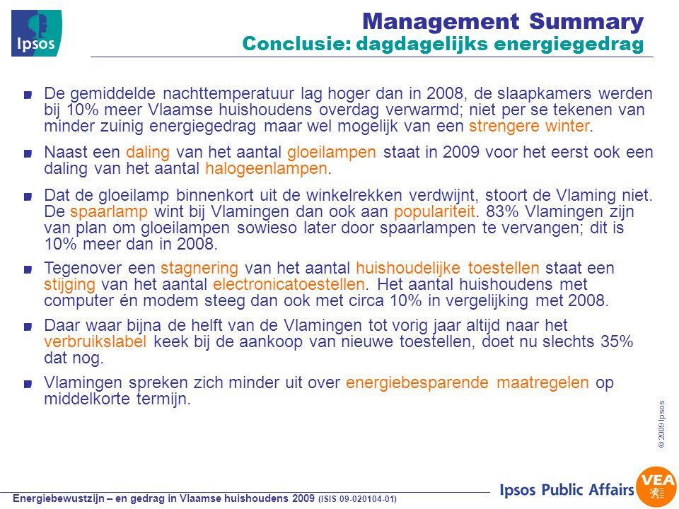 Energiebewustzijn – en gedrag in Vlaamse huishoudens 2009 (ISIS 09-020104-01) © 2009 Ipsos 18 2.