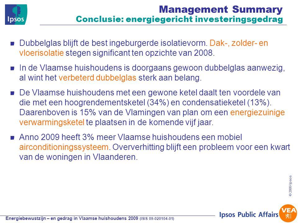 Energiebewustzijn – en gedrag in Vlaamse huishoudens 2009 (ISIS 09-020104-01) © 2009 Ipsos Verband attitude, kennis en gedrag Gezinsgrootte Weinig verschillen tussen kleine en grote gezinnen wat betreft dagdagelijks energiezuinig gedrag.