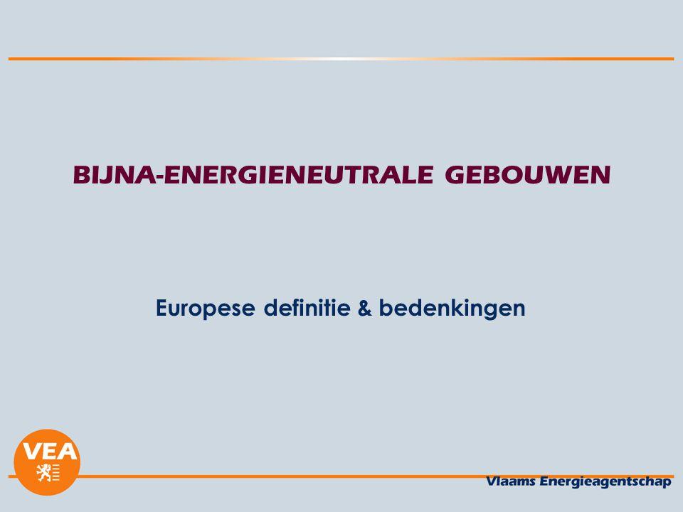 BIJNA-ENERGIENEUTRALE GEBOUWEN Europese definitie & bedenkingen