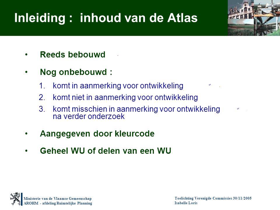 Ministerie van de Vlaamse Gemeenschap AROHM - afdeling Ruimtelijke Planning Toelichting Verenigde Commissies 30/11/2005 Isabelle Loris Reeds bebouwd N