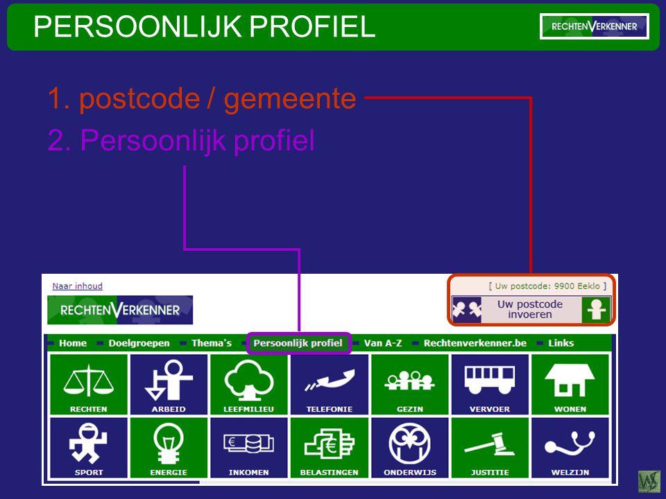 PERSOONLIJK PROFIEL 2. Persoonlijk profiel 1. postcode / gemeente