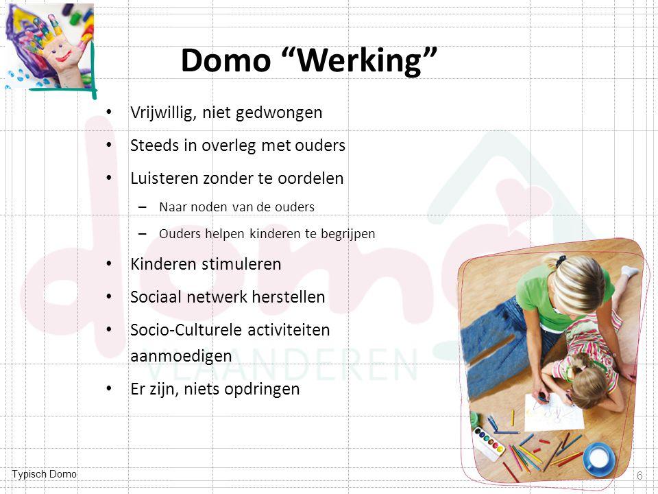"""Typisch Domo Domo """"Werking"""" Vrijwillig, niet gedwongen Steeds in overleg met ouders Luisteren zonder te oordelen – Naar noden van de ouders – Ouders h"""