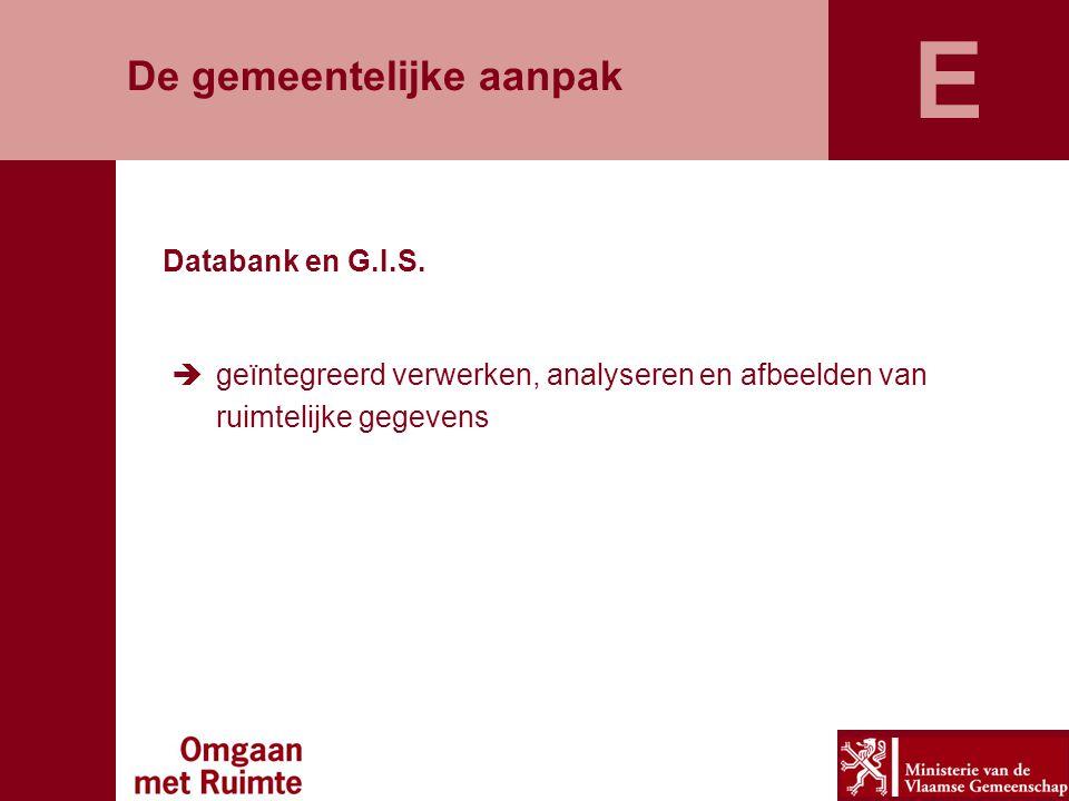 De gemeentelijke aanpak Databank en G.I.S.  geïntegreerd verwerken, analyseren en afbeelden van ruimtelijke gegevens E