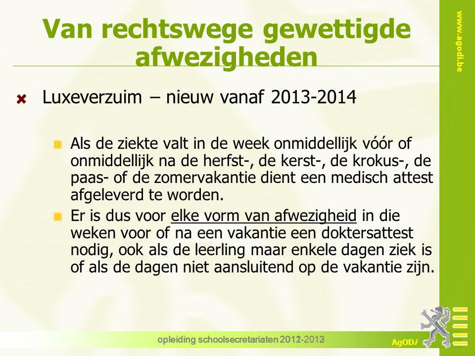 www.agodi.be AgODi Van rechtswege gewettigde afwezigheden Luxeverzuim – nieuw vanaf 2013-2014 Als de ziekte valt in de week onmiddellijk vóór of onmiddellijk na de herfst-, de kerst-, de krokus-, de paas- of de zomervakantie dient een medisch attest afgeleverd te worden.