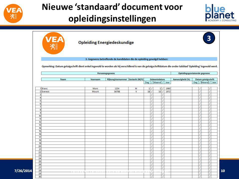 7/26/2014 Nieuwe 'standaard' document voor opleidingsinstellingen Verloop en vereisten Centraal Examen Energiedeskundigen10 3