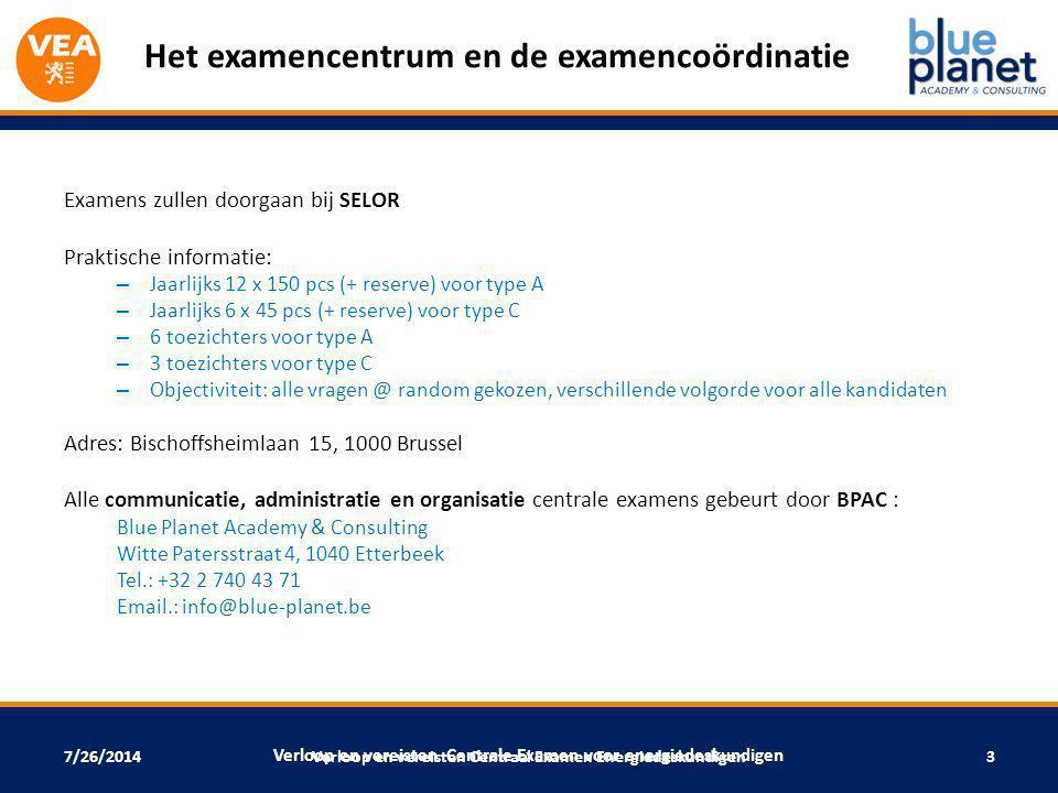 7/26/2014 Het examencentrum en de examencoördinatie Examens zullen doorgaan bij SELOR Praktische informatie: – Jaarlijks 12 x 150 pcs (+ reserve) voor