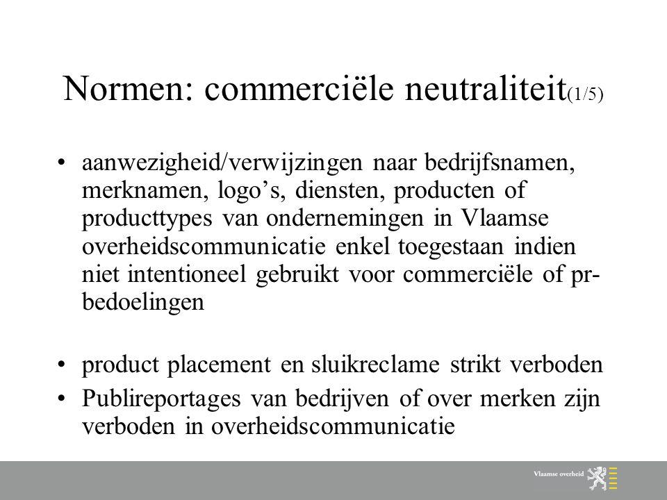 Normen: commerciële neutraliteit (1/5) aanwezigheid/verwijzingen naar bedrijfsnamen, merknamen, logo's, diensten, producten of producttypes van ondern