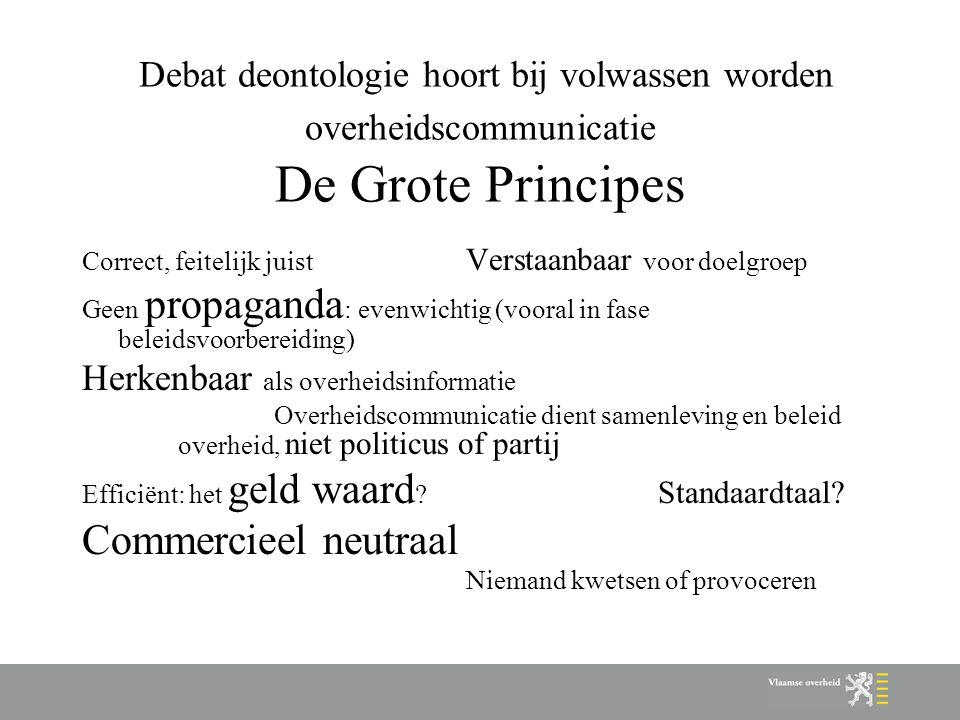 Normen: samenwerken met media Initiatief gaat steeds uit van Vlaamse overheid en is gericht op duidelijk aanwijsbare communicatiedoelstelling van de Vlaamse overheid Vlaamse overheid behoudt steeds volledige zeggenschap over inhoud Vlaamse overheid is steeds duidelijk identificeerbaar