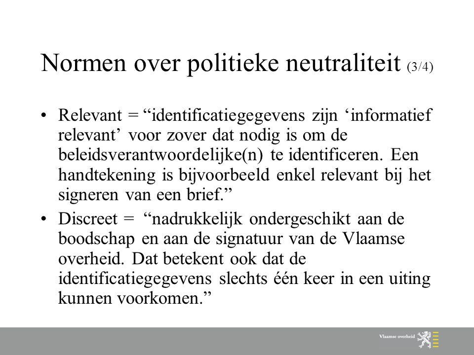 """Normen over politieke neutraliteit (3/4) Relevant = """"identificatiegegevens zijn 'informatief relevant' voor zover dat nodig is om de beleidsverantwoor"""