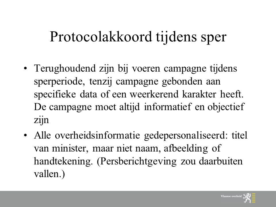 Protocolakkoord tijdens sper Terughoudend zijn bij voeren campagne tijdens sperperiode, tenzij campagne gebonden aan specifieke data of een weerkerend