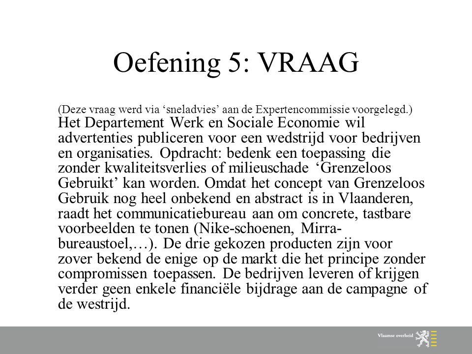 Oefening 5: VRAAG (Deze vraag werd via 'sneladvies' aan de Expertencommissie voorgelegd.) Het Departement Werk en Sociale Economie wil advertenties pu