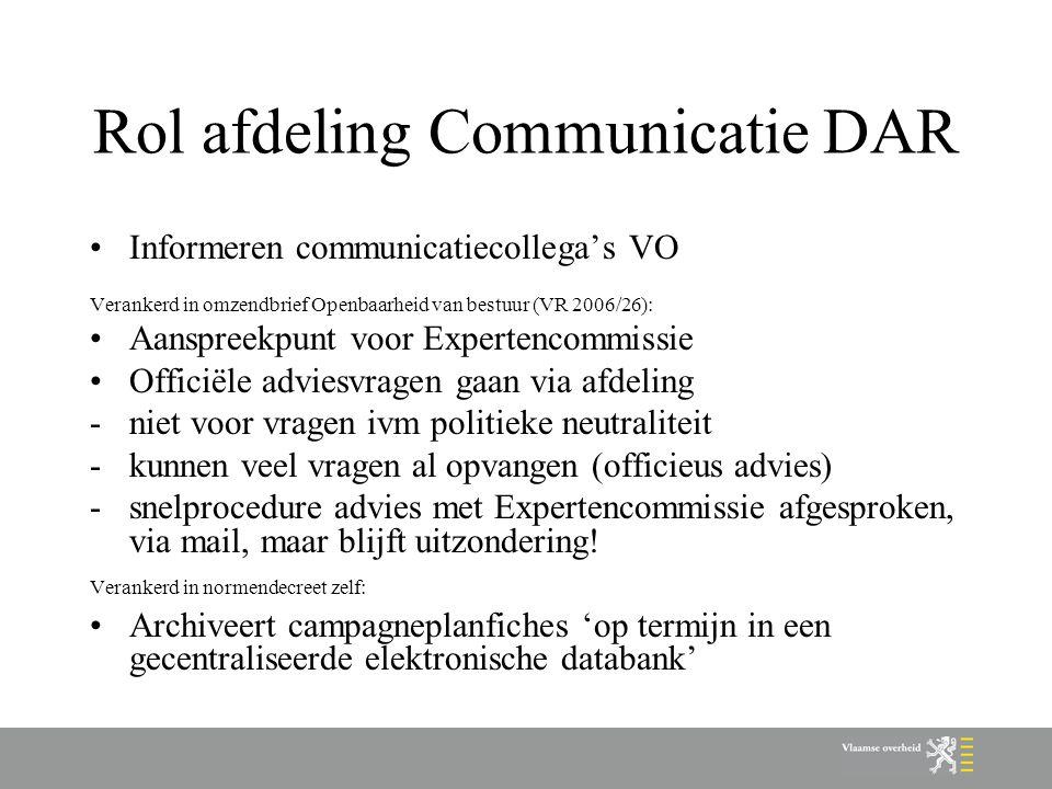 Rol afdeling Communicatie DAR Informeren communicatiecollega's VO Verankerd in omzendbrief Openbaarheid van bestuur (VR 2006/26): Aanspreekpunt voor E