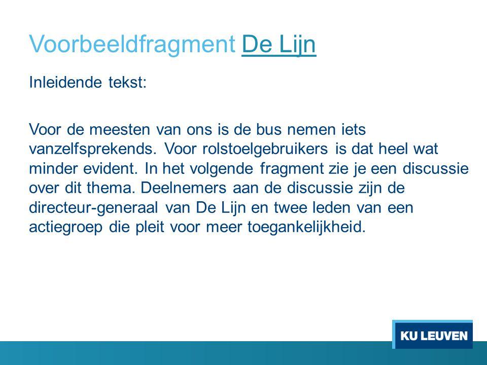 Voorbeeldfragment De LijnDe Lijn Inleidende tekst: Voor de meesten van ons is de bus nemen iets vanzelfsprekends.