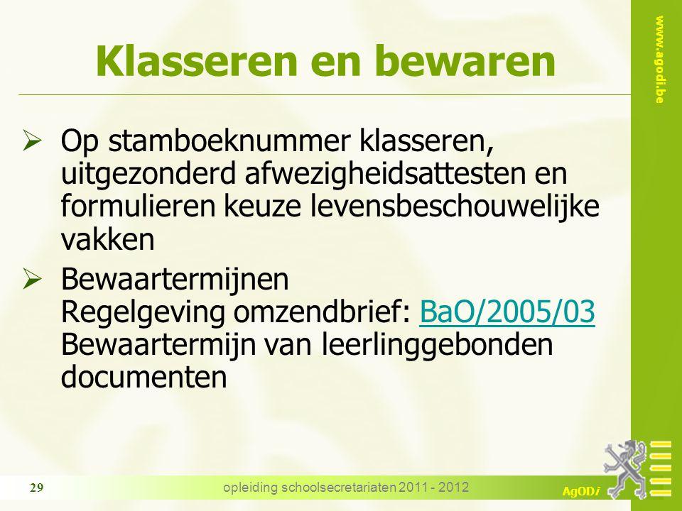 www.agodi.be AgODi opleiding schoolsecretariaten 2011 - 2012 29 Klasseren en bewaren  Op stamboeknummer klasseren, uitgezonderd afwezigheidsattesten