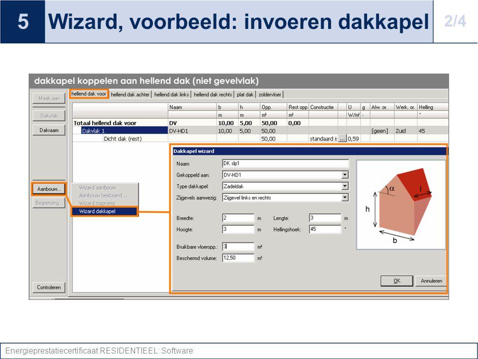 Energieprestatiecertificaat RESIDENTIEEL: Software Wizard, voorbeeld: invoeren dakkapel 5 2/4