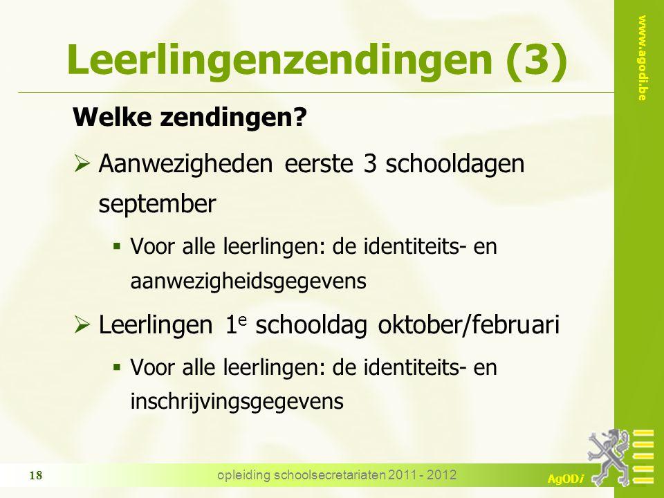 www.agodi.be AgODi opleiding schoolsecretariaten 2011 - 2012 18 Leerlingenzendingen (3) Welke zendingen.