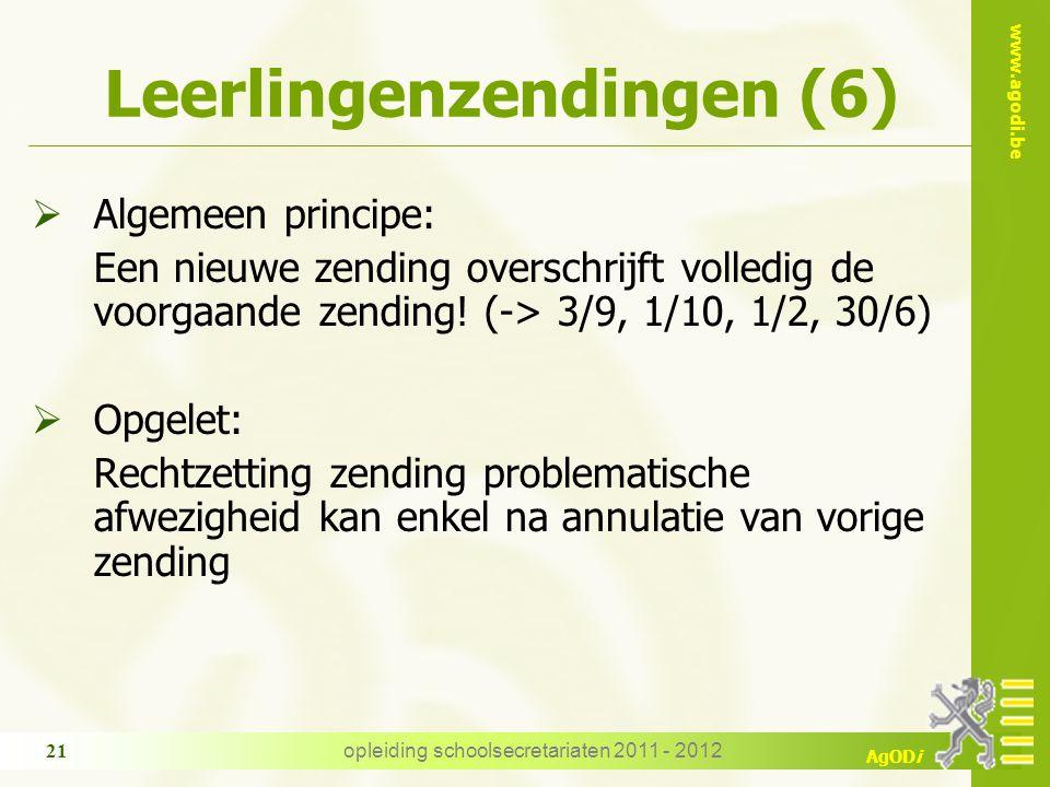 www.agodi.be AgODi Leerlingenzendingen (6)  Algemeen principe: Een nieuwe zending overschrijft volledig de voorgaande zending.
