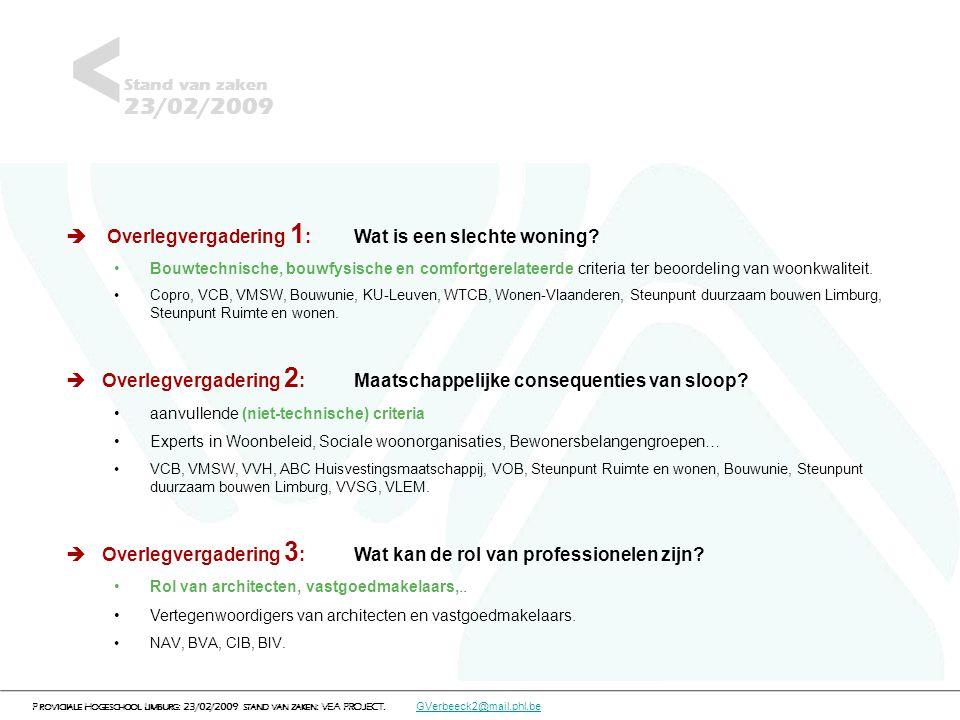 Gebaseerd op: 'Technische richtlijnen voor woningkwaliteitsonderzoek, handleiding bij het technisch verslag', wonen-Vlaanderen.