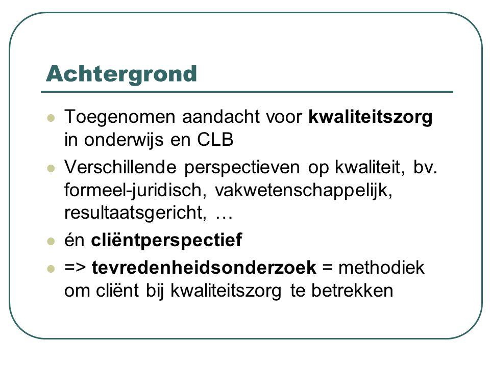 Achtergrond Cliënttevredenheid beoordeling door gebruikers van de kwaliteit van de hulp- en dienstverlening op basis van hun eigen ervaringen (VOCA, 2002, p.