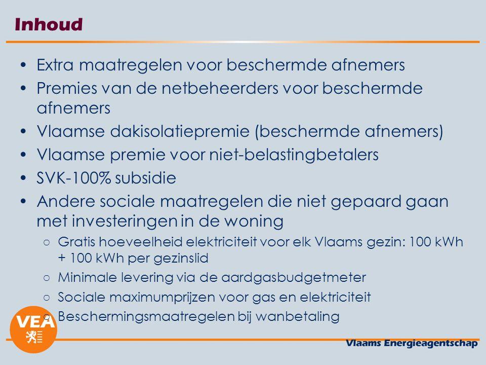 Inhoud Extra maatregelen voor beschermde afnemers Premies van de netbeheerders voor beschermde afnemers Vlaamse dakisolatiepremie (beschermde afnemers