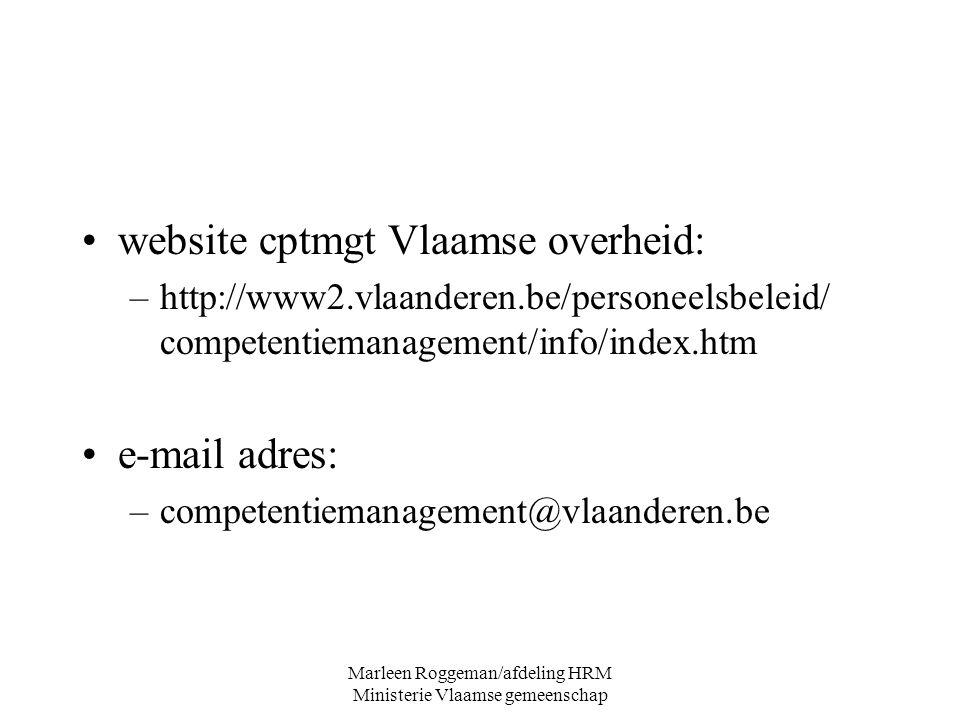 Marleen Roggeman/afdeling HRM Ministerie Vlaamse gemeenschap website cptmgt Vlaamse overheid: –http://www2.vlaanderen.be/personeelsbeleid/ competentie