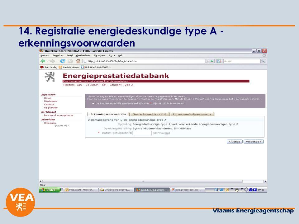 14. Registratie energiedeskundige type A - erkenningsvoorwaarden