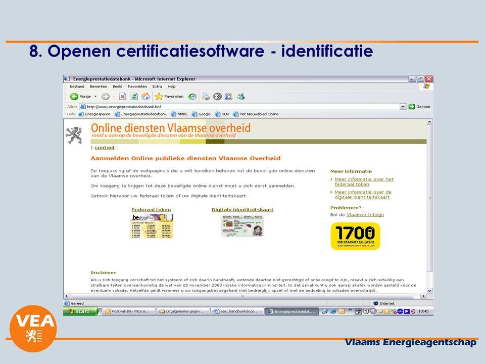 9. Openen certificatiesoftware - gebruikersgegevens Invoeren gebruikersgegevens