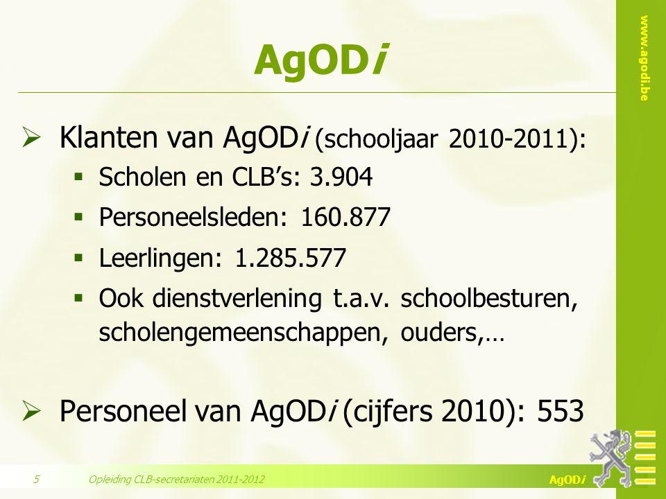 www.agodi.be AgODi  Klanten van AgODi (schooljaar 2010-2011):  Scholen en CLB's: 3.904  Personeelsleden: 160.877  Leerlingen: 1.285.577  Ook dienstverlening t.a.v.