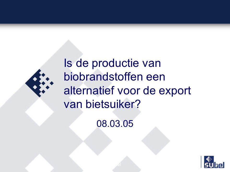 Subel1 Is de productie van biobrandstoffen een alternatief voor de export van bietsuiker 08.03.05