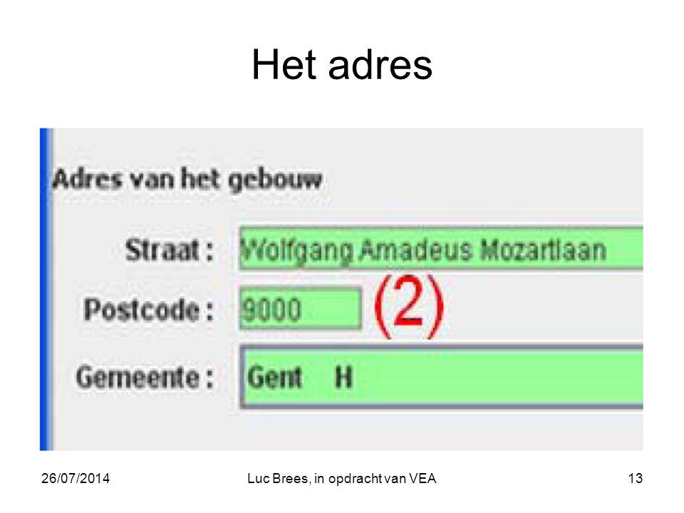 26/07/2014Luc Brees, in opdracht van VEA13 Het adres