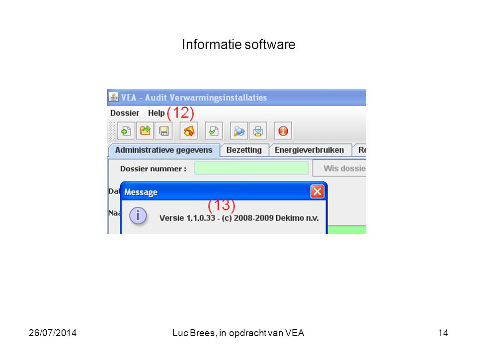 26/07/2014Luc Brees, in opdracht van VEA14 Informatie software