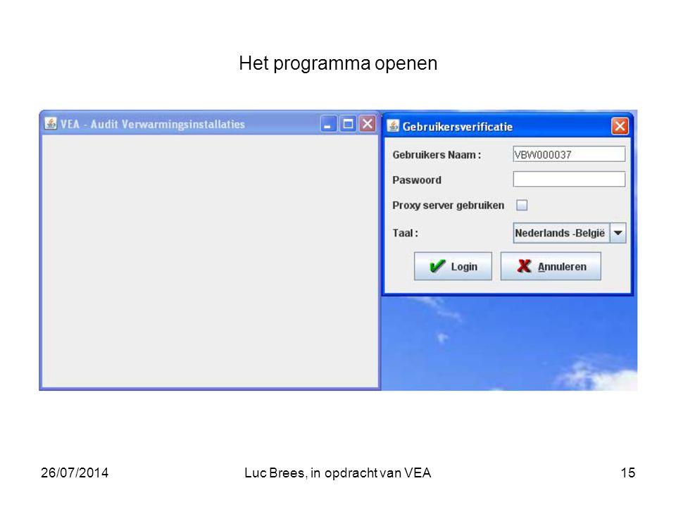 26/07/2014Luc Brees, in opdracht van VEA15 Het programma openen