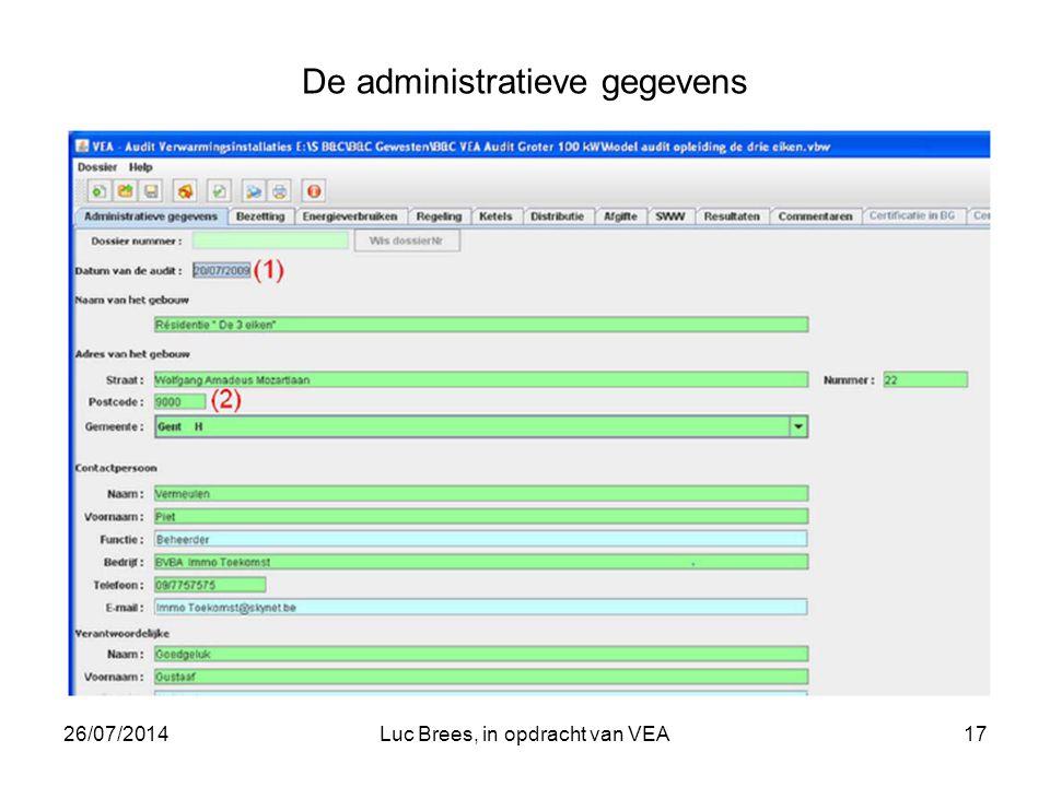 26/07/2014Luc Brees, in opdracht van VEA17 De administratieve gegevens