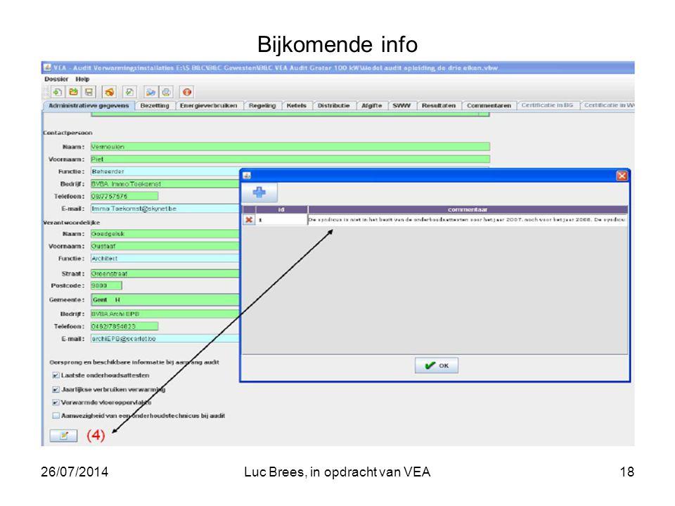 26/07/2014Luc Brees, in opdracht van VEA18 Bijkomende info