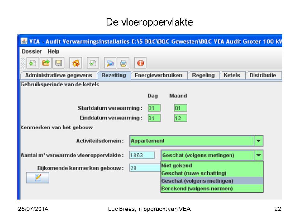26/07/2014Luc Brees, in opdracht van VEA22 De vloeroppervlakte