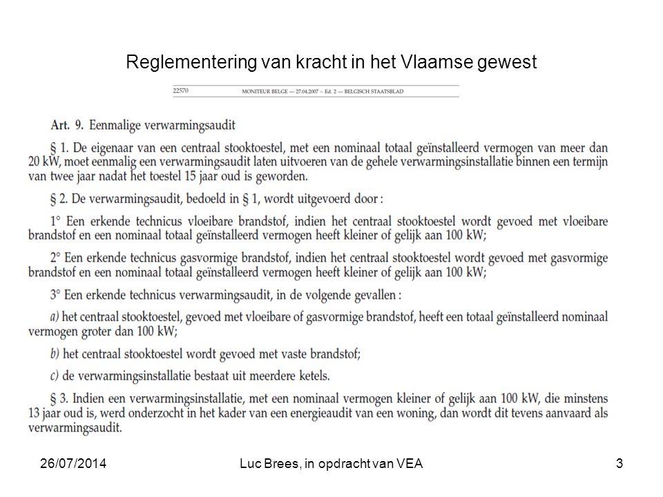 26/07/2014Luc Brees, in opdracht van VEA3 Reglementering van kracht in het Vlaamse gewest