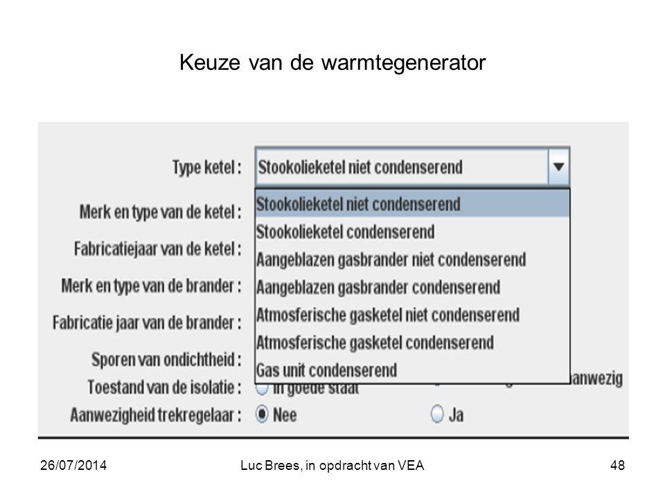 26/07/2014Luc Brees, in opdracht van VEA48 Keuze van de warmtegenerator