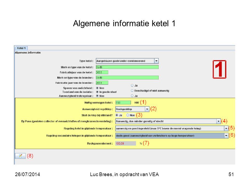 26/07/2014Luc Brees, in opdracht van VEA51 Algemene informatie ketel 1