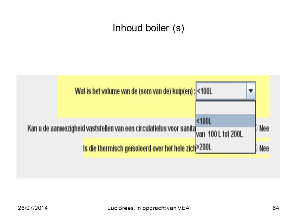 26/07/2014Luc Brees, in opdracht van VEA64 Inhoud boiler (s)