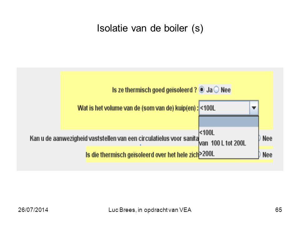 26/07/2014Luc Brees, in opdracht van VEA65 Isolatie van de boiler (s)