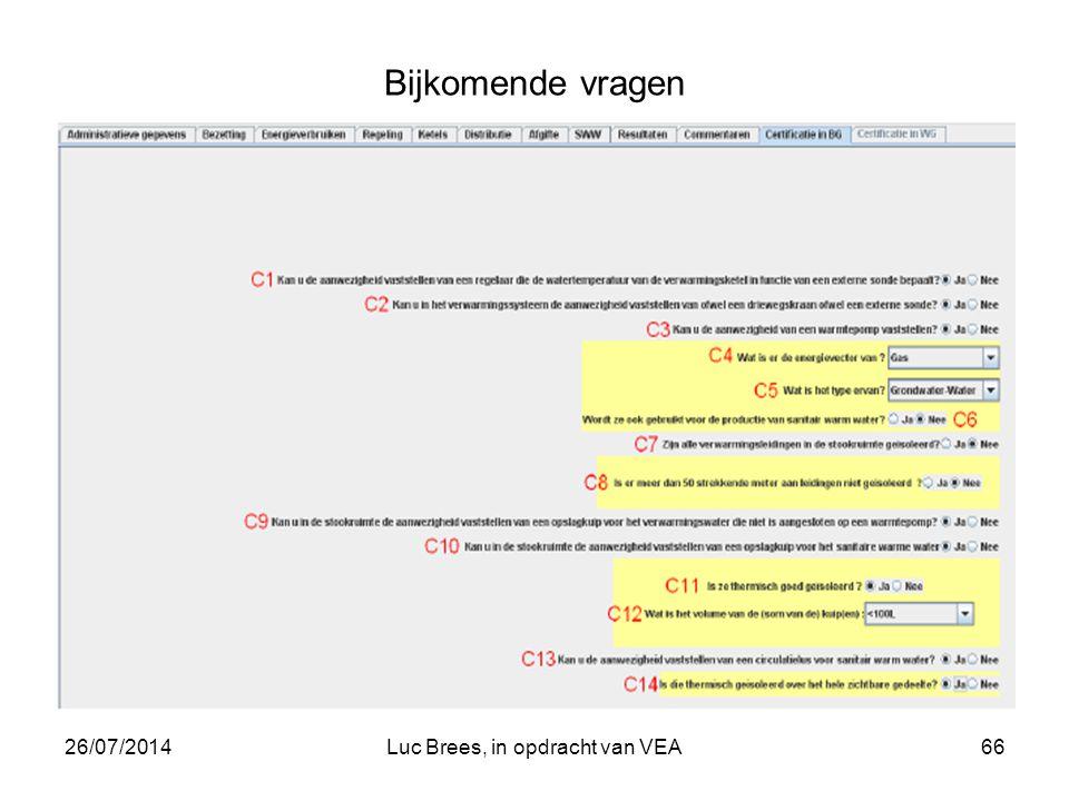 26/07/2014Luc Brees, in opdracht van VEA66 Bijkomende vragen