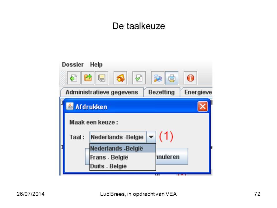 26/07/2014Luc Brees, in opdracht van VEA72 De taalkeuze