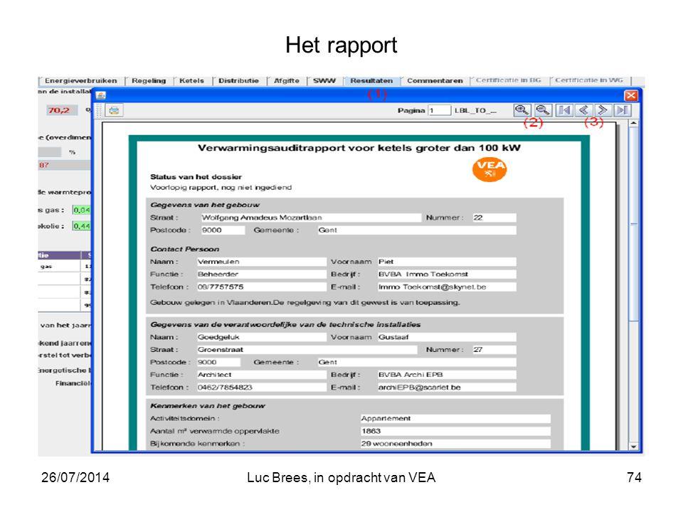 26/07/2014Luc Brees, in opdracht van VEA74 Het rapport