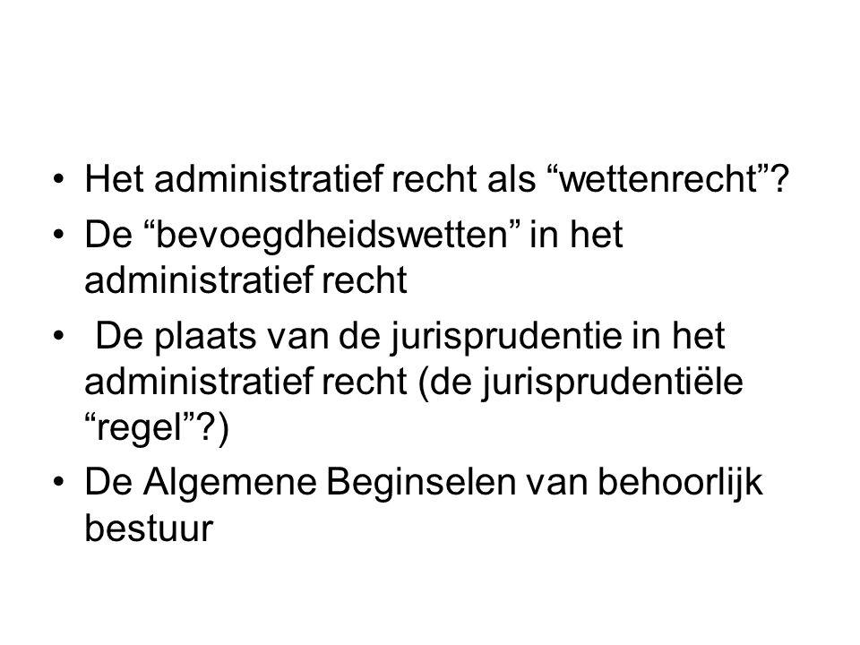 Het administratief recht als wettenrecht .