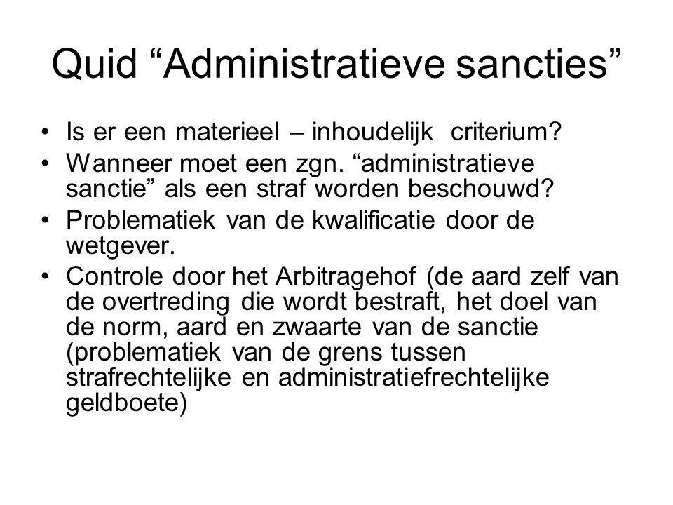 Quid Administratieve sancties Is er een materieel – inhoudelijk criterium.