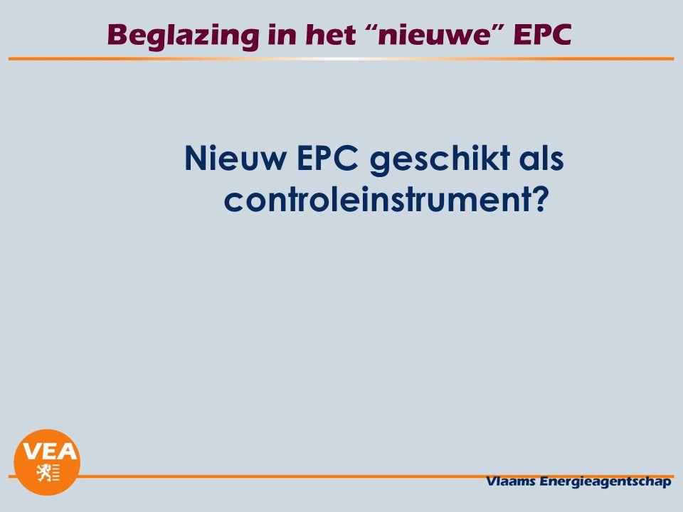 Beglazing in het nieuwe EPC Nieuw EPC geschikt als controleinstrument?