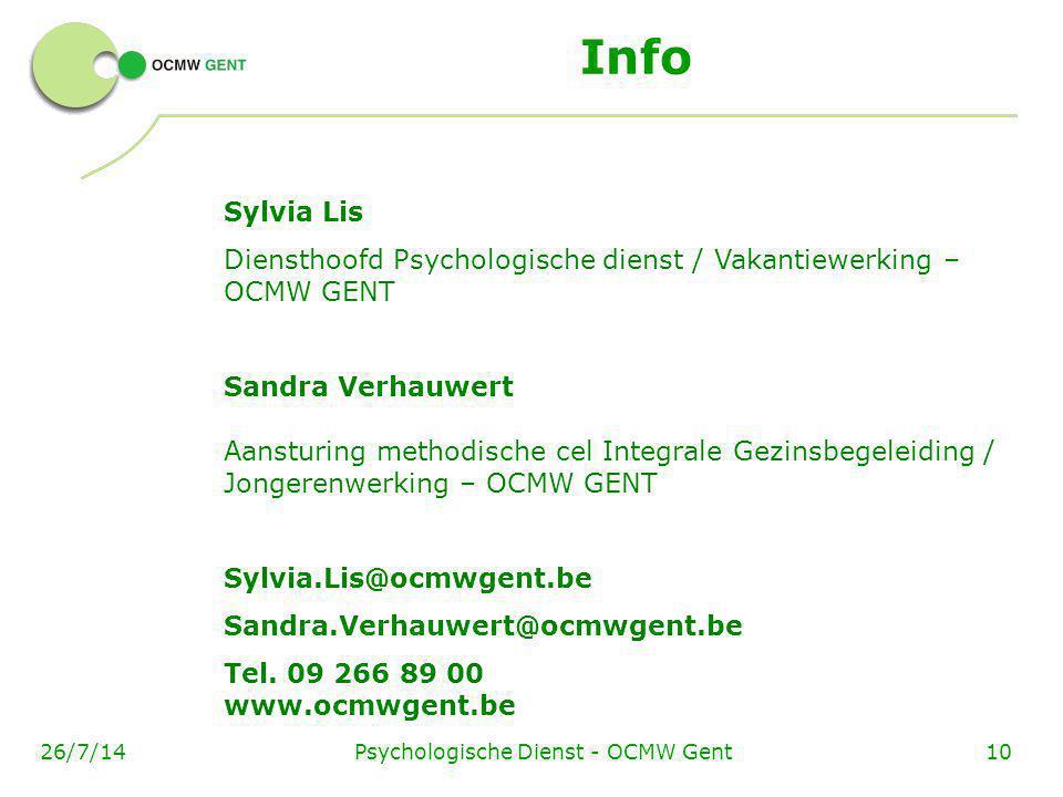 Psychologische Dienst - OCMW Gent1026/7/14 Info Sylvia Lis Diensthoofd Psychologische dienst / Vakantiewerking – OCMW GENT Sandra Verhauwert Aansturin