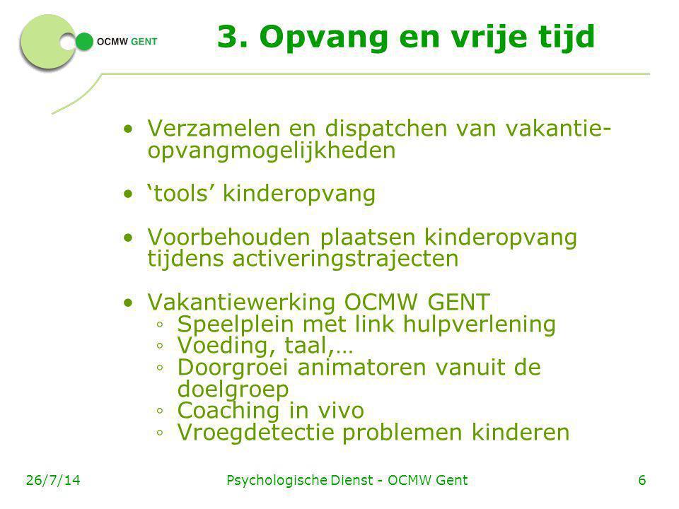 Psychologische Dienst - OCMW Gent626/7/14 3. Opvang en vrije tijd Verzamelen en dispatchen van vakantie- opvangmogelijkheden 'tools' kinderopvang Voor
